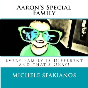 Aaron's Special Family: Every Family is Different and that's Okay!